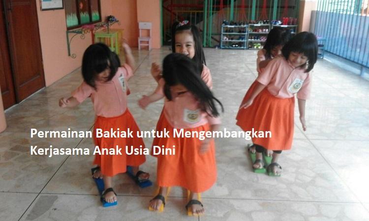 Permainan Bakiak untuk Mengembangkan Aspel Sosial Anak Usia Dini