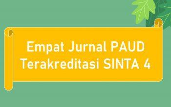 Tulisan Empat Jurnal PAUD Terakreditasi SINTA 4