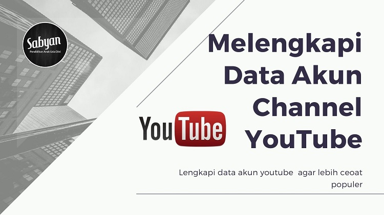 Data Akun Youtube Channel Wajib Dilengkapi
