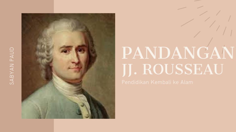 Pandangan Rousseau mengenai Pendidikan Anak