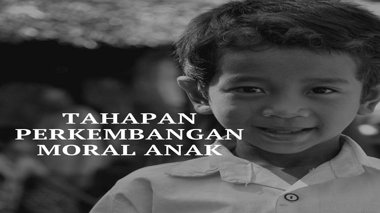 Tahapan Perkembangan Moral Anak