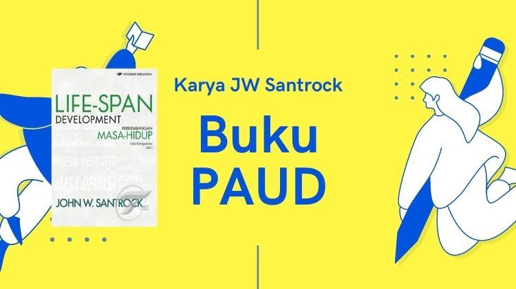 Buku Perkembangan Anak Karya JW Santrock