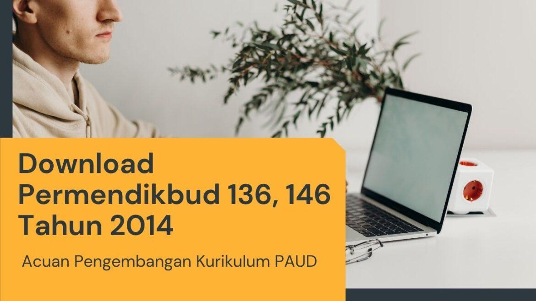 Download Permendikbud 137 dan 146 Tahun 2014