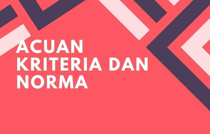 Dua Acuan Penilaian: Acuan Norma dan Kriteria