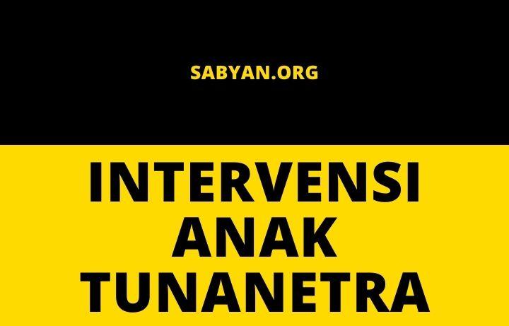 Intervensi atau pendidikan bagi anak tunanetra