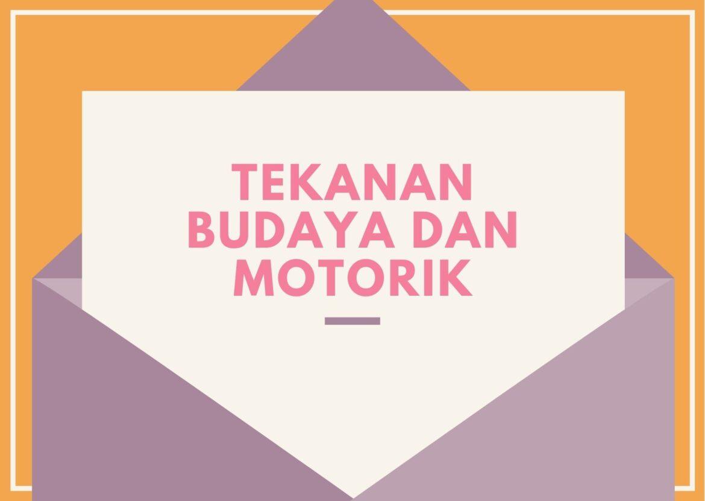 Tekanan Budaya dan Pengaruhnya pada Motorik