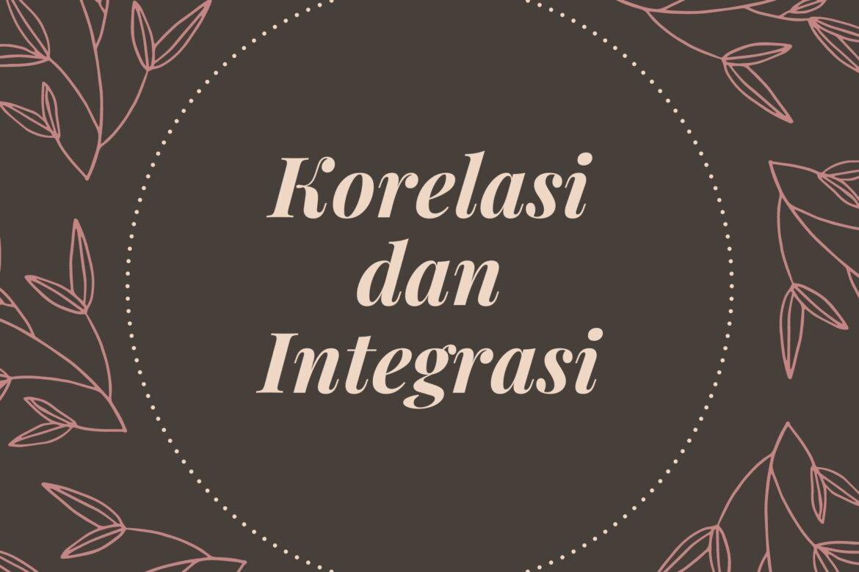 Ingatan Manusia & Korelasi-Integrasi, Apa hubungannya?