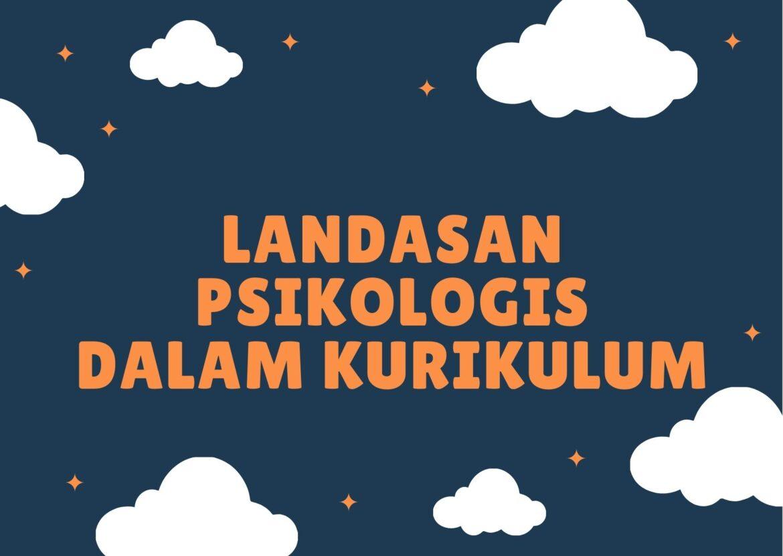 Landasan Psikologis dalam Kurikulum Pendidikan