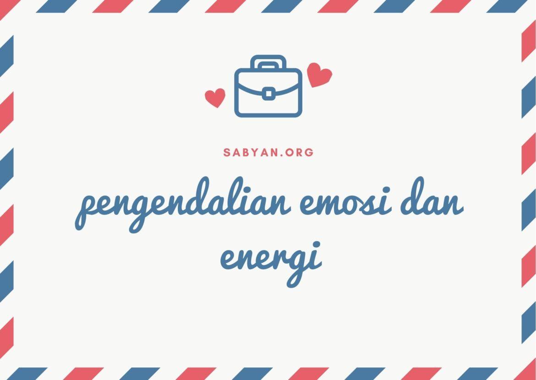Pengendalian Emosi dan Energi pada Tubuh