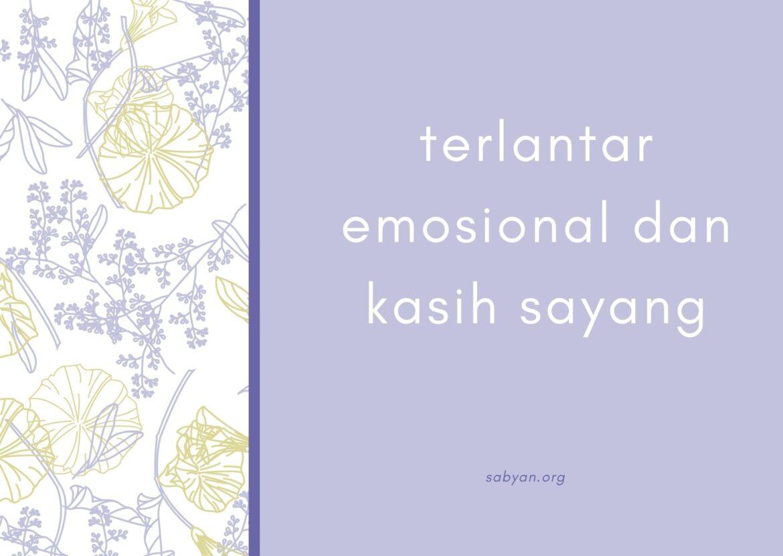 Keterlantaran Emosionaldan Kasih Sayang Anak