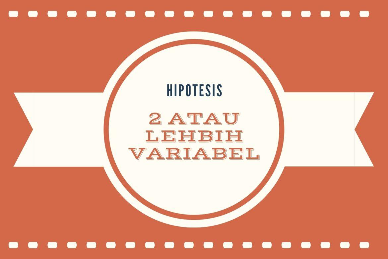 Suatu Hipotesis Memiliki Dua Variabel atau Lebih