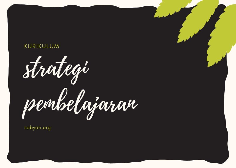 Aspek Strategi Pembelajaran dalam Kurikulum