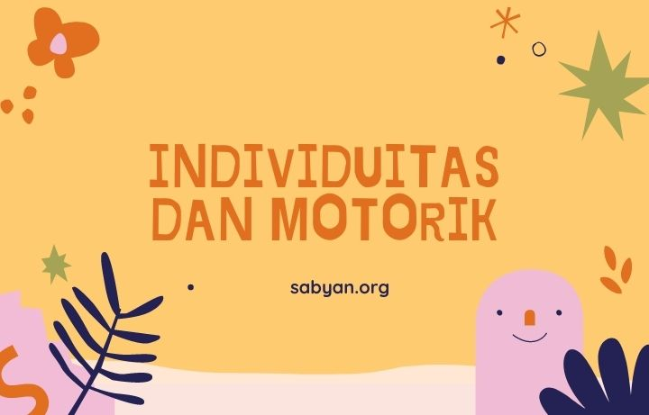 Individualitas Lebih Tampak Kegiatan Motorik